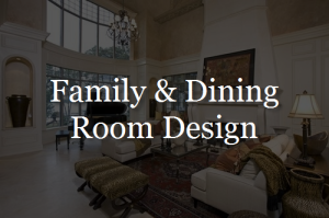 Family Room & Dining Room Designs